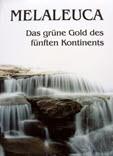 Melaleuca- Das grüne Gold des fünften Kontinents