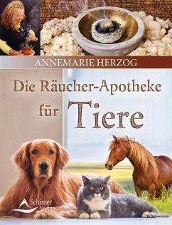Die Räucherapotheke für Tiere von Annemarie Herzog